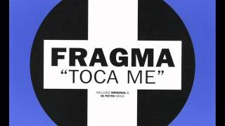 "Fragma - ""Toca Me"" (Club Mix)"