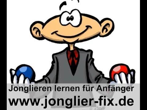 Jonglieren lernen für Anfänger - mit dem erfolgreichen Jonglier-L...