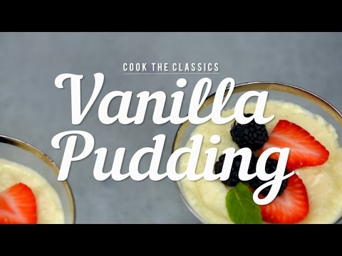 How to Make Classic Vanilla Pudding | Cook the Classics