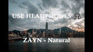 ZAYN - Natural (8D Audio) 🎧
