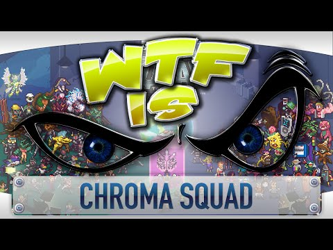 ► WTF Is... - Chroma Squad ? video thumbnail