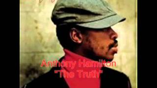 Anthony Hamilton - The Truth (with lyrics)