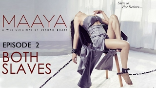 Maaya | Episode 2   'Both Slaves' | Shama Sikander | A Web Series By Vikram Bhatt