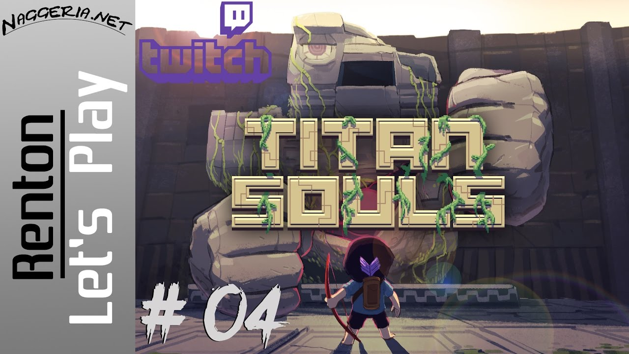 Titan Souls Livestream – Part 04