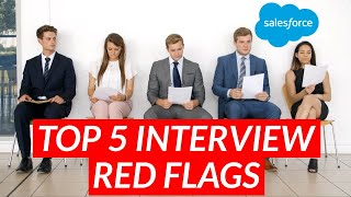 5 Salesforce Developer Interview Red Flags That'll Likely Get You Rejected