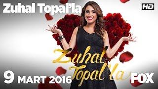 Zuhal Topal'la 9 Mart 2016