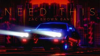 Zac Brown Band   Need This [Official Lyric Video]