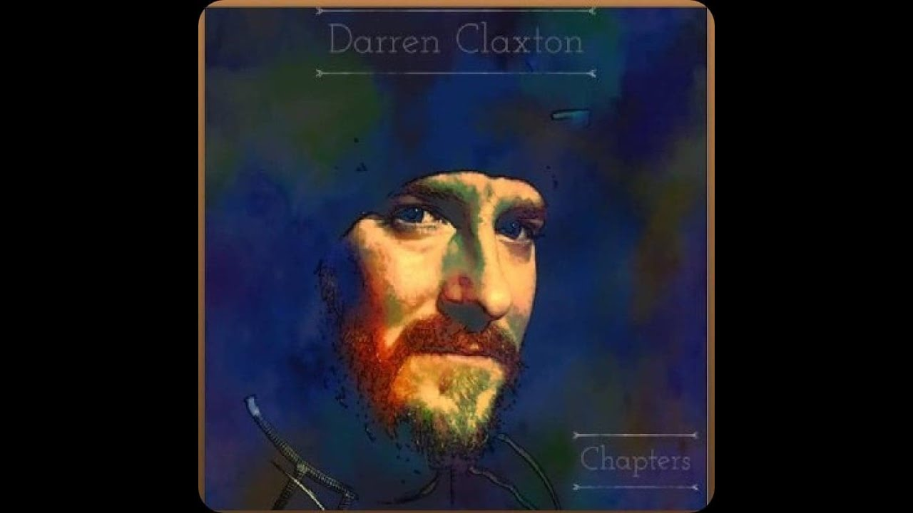 Darren Claxton // Chapters // Original Song