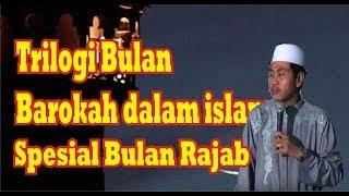 KH Anwar Zahid Spesial Bulan Rajab # Trilogi Bulan Mulya Dalam Islam