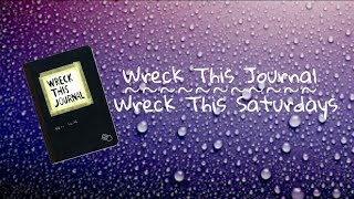Wreck This Journal | Wreck This Saturdays
