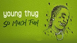 Young Thug   The London Ft. J. Cole & Travis Scott (So Much Fun)