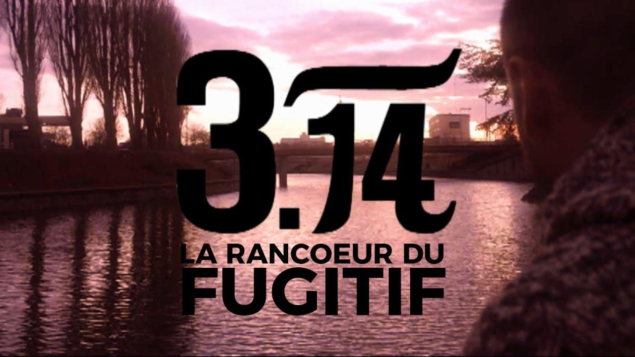 3.14 – La Rancoeur du Fugitif