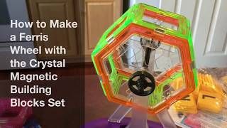 How to Make a Ferris Wheel with the Crystal Magnetic Building Blocks Magnet Set