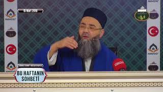 Cübbeli Ahmet Hoca Efendi İle Bu Haftanın Sohbeti 15 Mart 2018