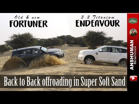 Ford Endeavour 3.2 & Toyota Fortuner New & Old: Back To Back Offroading In Super Soft Trail
