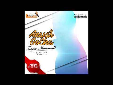 Anwar GoCha - Siapa Namamu ( Single Dangdut Terbaru )