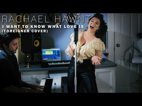 I Want To Know What Love Is - Foreigner Cover by Rachael Hawnt