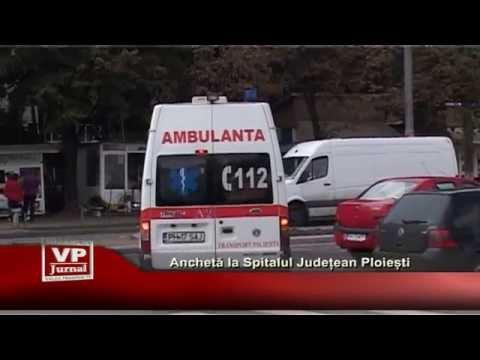 Ancheta la Spitalul Judetean Ploiesti