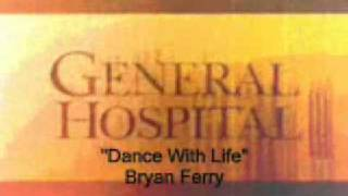 General Hospital Songs - Dance With Life