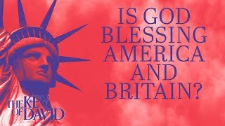 Is God Blessing America and Britain?