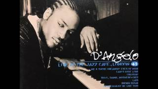D'Angelo -  Me and Those Dreamin' Eyes of Mine