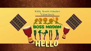 Sally Boss Madam Ft Tate Buti   Hello