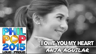 Anja Aguilar - I Owe You My Heart (Official Music Video) PHILPOP 2015