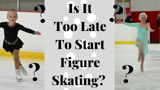 Is It Too Late To Start Figure Skating??? What Opportunities Are There For Older Skaters!