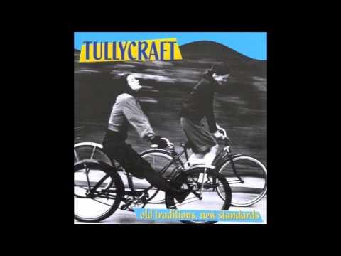 Tullycraft -