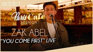 Zak Abel   You Come First (Paris Café Session)