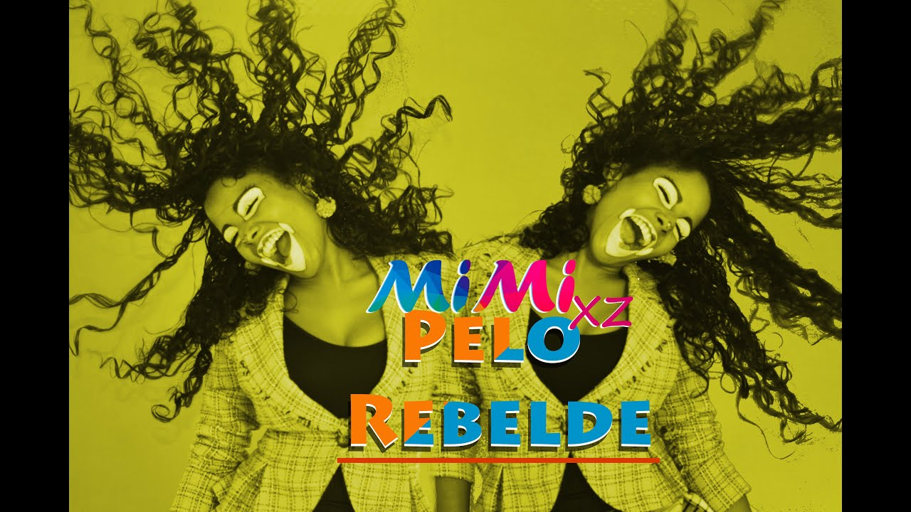 Mimi XZ- Pelo Rebelde (Video Oficial, Long Version)