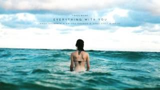 Trademark - Everything With You (Andy Grammer x Ariana Grande x Arno Cost & Arias)