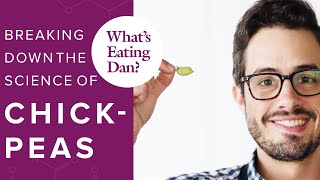 The Science of Our Favorite Pulse, the Humble Chickpea   What's Eating Dan?