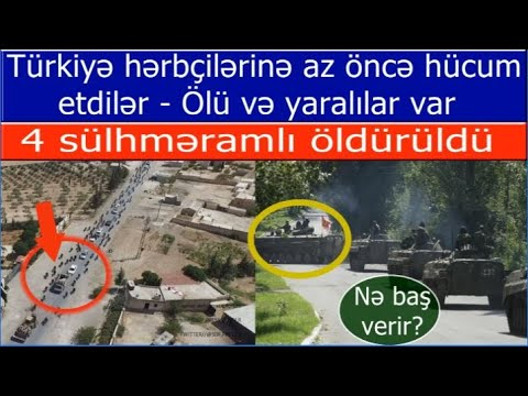 Turkiye herbcilerine indice hucum etdiler! 6 sulhmeramli mehv edildi... Qarabağda ŞOK