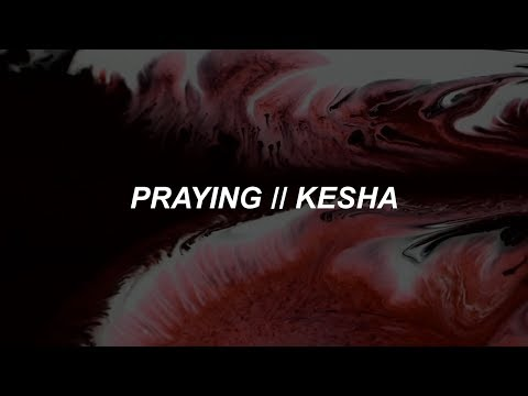 praying // kesha (lyrics)