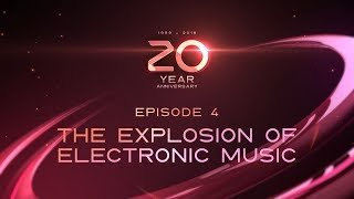 20 YEARS OF ULTRA — EPISODE 4: THE EXPLOSION OF ELECTRONIC MUSIC
