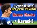 Hymne Benjamin Pavard ( Dance Remix ) + Karaoké