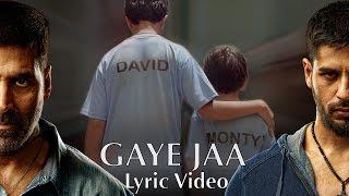 Gaye Jaa - Lyric Video | Brothers | Akshay Kumar | Sidharth