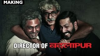 Here's how ace director Sriram Raghavan put together the twisted entertainer - Badlapur