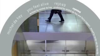 Michel de Hey - You Feel Alive [REJ049]