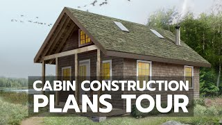 How To Build A Cabin - Tour The Construction Plans