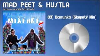 """Mad PeeT & Hustla - """"Dcerunka (Skapatý Mix)"""""""
