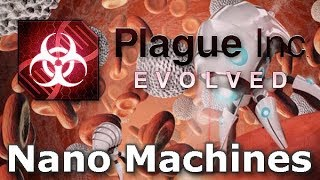 Plague Inc: Custom Scenarios - Nano Machines