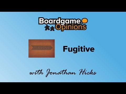 Boardgame Opinions: Fugitive