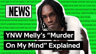 """YNW Melly's """"Murder On My Mind"""" Explained 