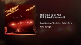 Old Time Rock And Roll (Live/Remastered)