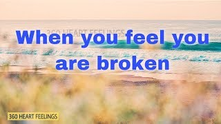 When You Feel You Are Broken | Morning Inspiration Quotes | Positive Attitude Quotes | New Morning