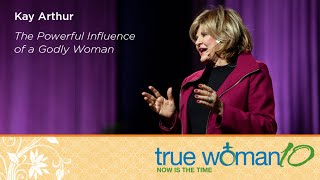 True Woman 10 Fort Worth: The Powerful Influence Of A Godly Woman —  Kay Arthur