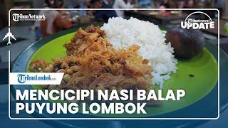 TRIBUN TRAVEL UPDATE: Mencicipi Nasi Balap Puyung, Menu Spesial MotoGP Indonesia dari Lombok