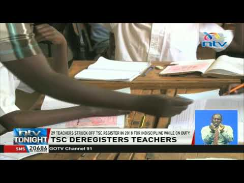 29 teachers struck off TSC register in 2018 for indiscipline while on duty